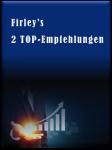 Firley's 2 Top-Aktien