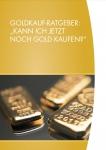 """Goldkauf-Ratgeber: """"Kann ich jetzt noch Gold kaufen?"""""""