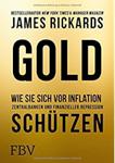 """""""Gold - Wie Sie sich vor Inflation, Zentralbanken und finanzieller Repression schützen"""""""