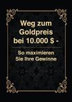 Ihr Weg zum Goldpreis bei 10.000 USD