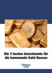 Die 3 besten Investments für die kommende Gold-Hausse