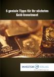 5 geniale Tipps für Ihr nächstes Gold-Investment